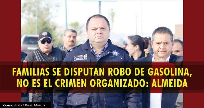 Familias se disputan robo de gasolina,  no es el crimen organizado: Almeida