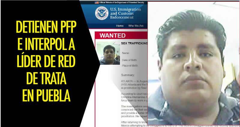 Federales detienen en Puebla a líder de red de prostitución infantil