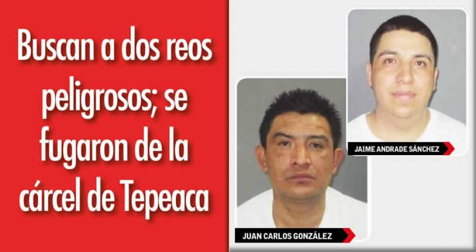 Se fugan 2 reos del penal de Tepeaca, en Puebla