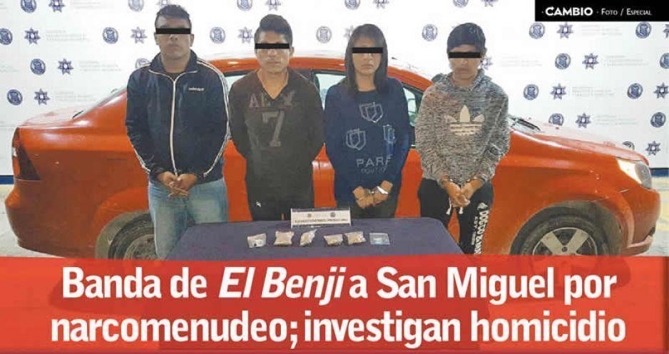 Banda de El Benji a San Miguel por narcomenudeo; investigan homicidio