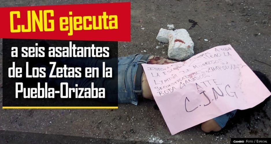 CJNG ejecuta a seis asaltantes de  Los Zetas en la Puebla-Orizaba