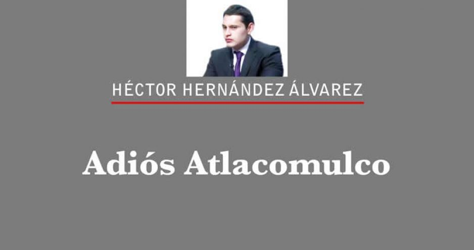 Adiós Atlacomulco