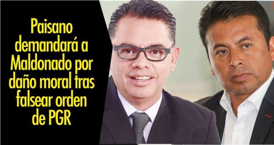 Paisano demandará a Maldonado por daño moral tras falsear orden de PGR