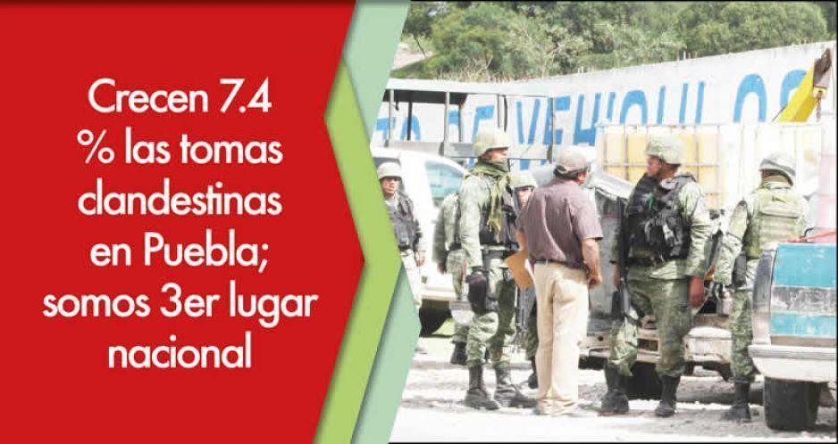 Crecen 7.4 % las tomas clandestinas en Puebla; somos 3er lugar nacional