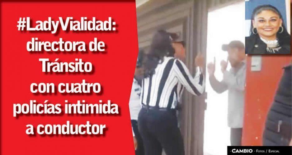 #LadyVialidad: directora de Tránsito con cuatro policías intimida a conductor