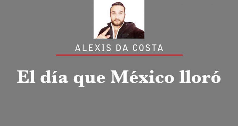 El día que México lloró