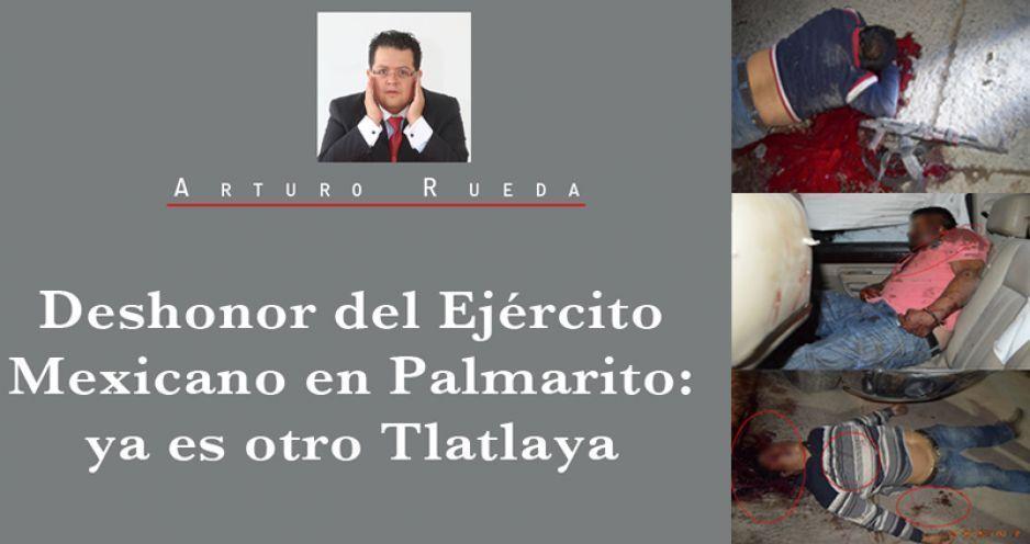 Deshonor del Ejército Mexicano en Palmarito: ya es otro Tlatlaya