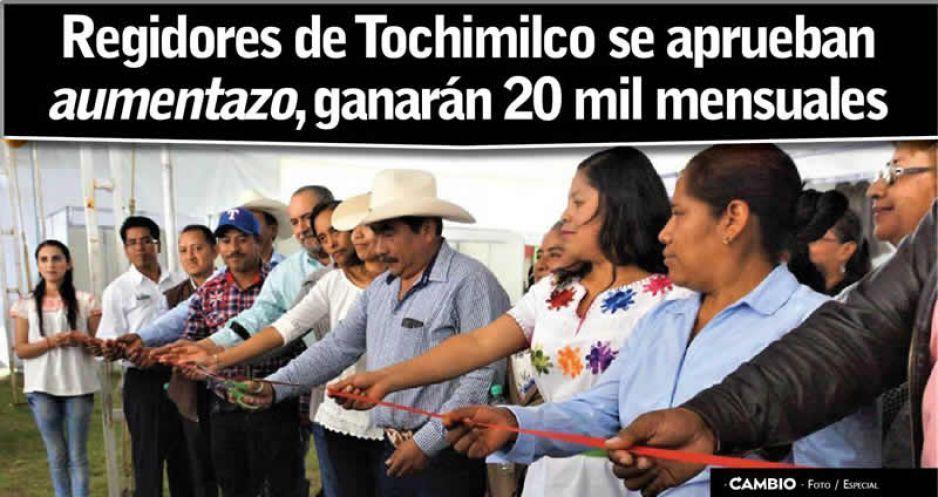 Regidores de Tochimilco se aprueban  aumentazo, ganarán 20 mil mensuales