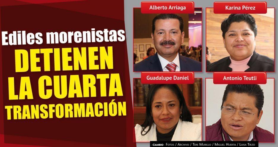 Cuatro alcaldes morenistas todavía no pueden aterrizar la cuarta transformación en sus municipios