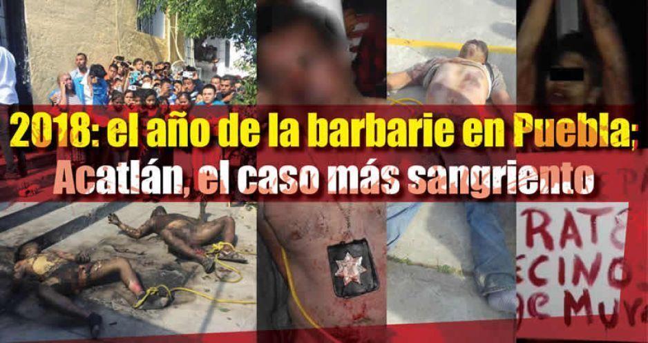 2018, año de linchamientos: Acatlán de Osorio, el más cruel