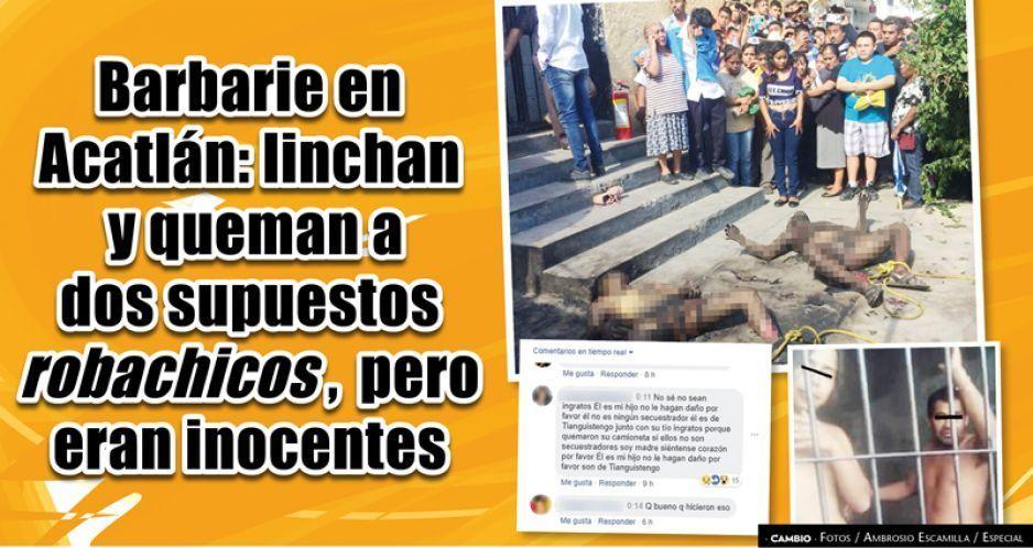 Terror en Acatlán: los queman vivos por robachicos, pero eran inocentes (FOTOS Y VIDEOS)