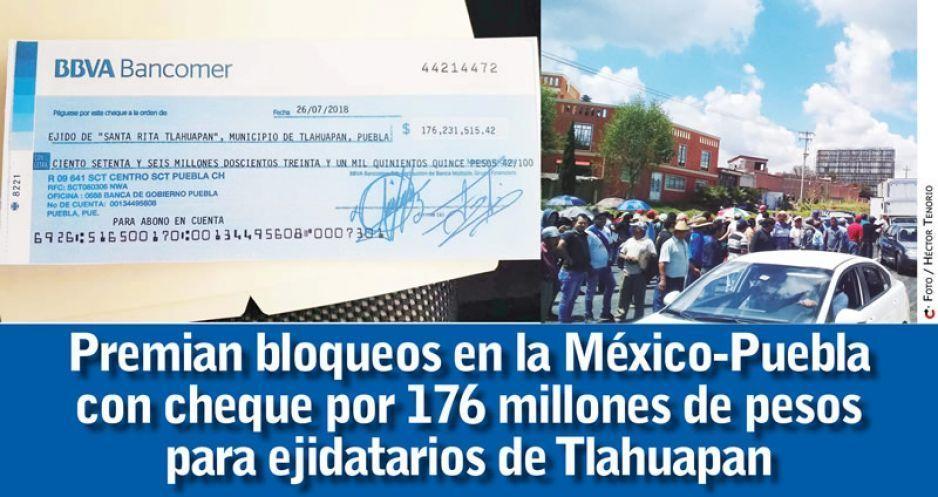 Premian bloqueos en la México-Puebla con cheque por 176 millones de pesos para ejidatarios de Tlahuapan  (VIDEOS)