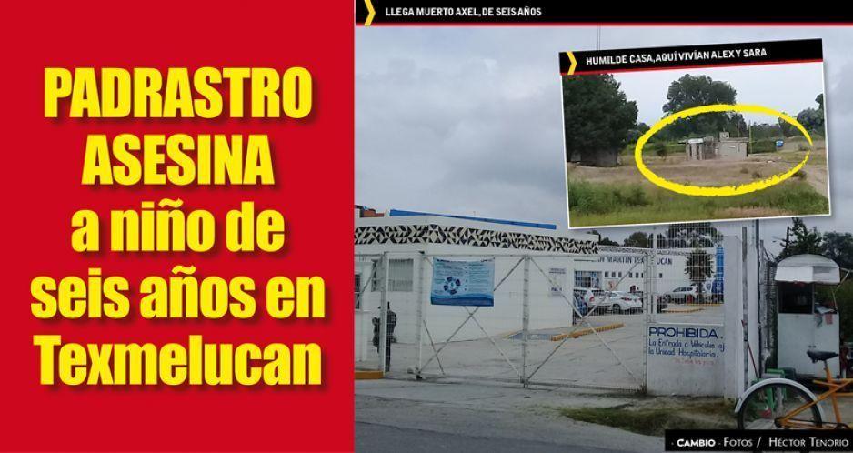 Padrastro asesina a niño de seis años en Texmelucan