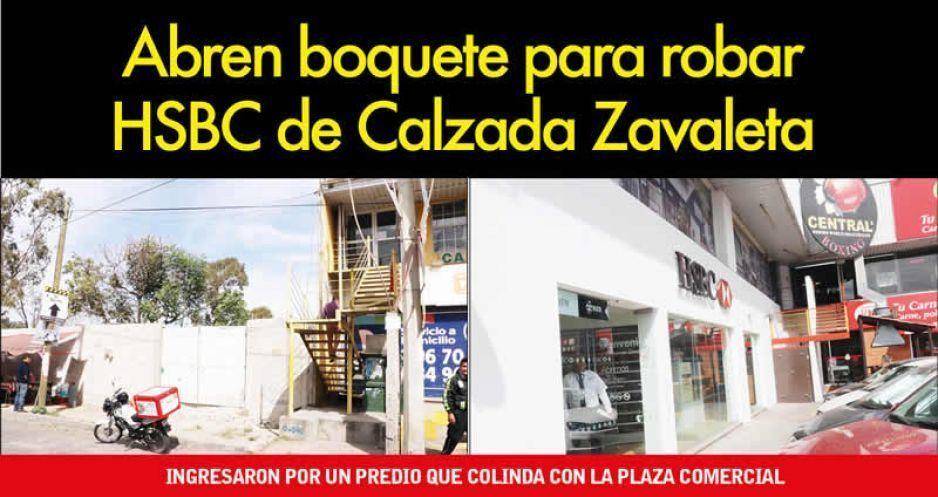 Abren boquete para robar HSBC de Calzada Zavaleta