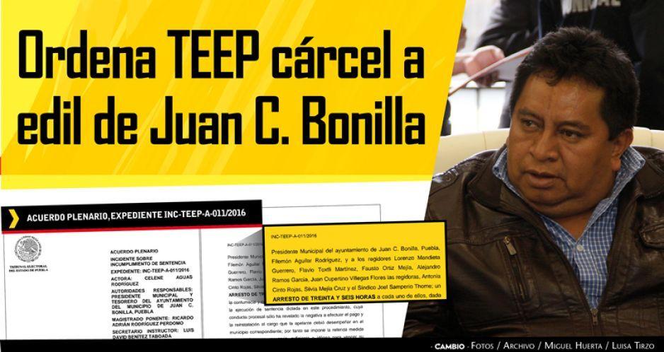 Ordena TEEP cárcel a edil de Juan C. Bonilla