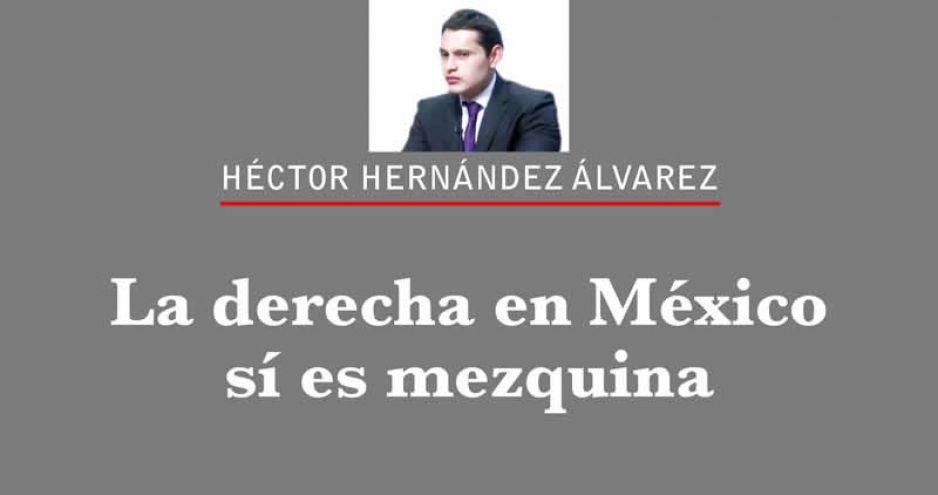 La derecha en México sí es mezquina
