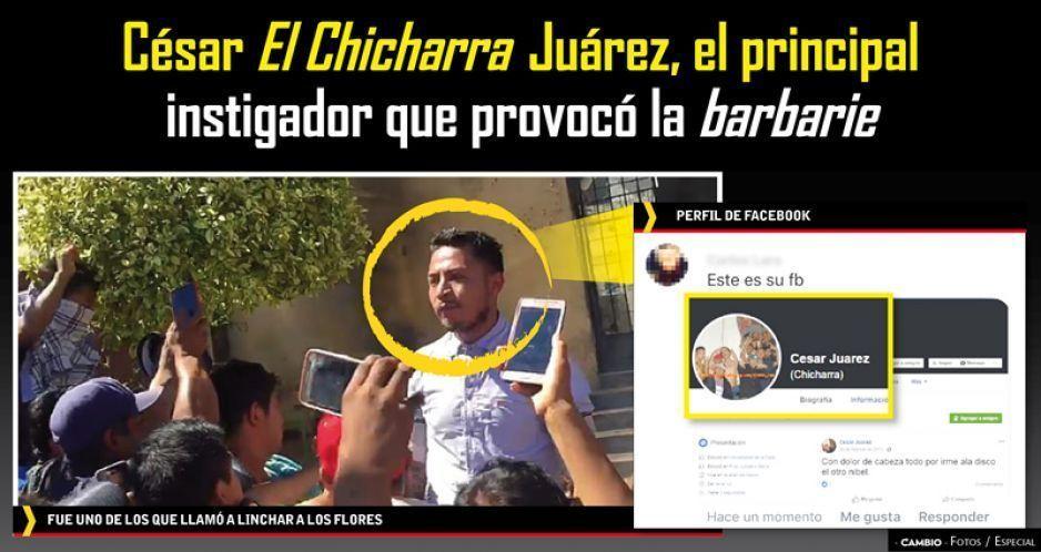 César El Chicharra Juárez, el principal instigador que provocó la barbarie (VIDEOS)