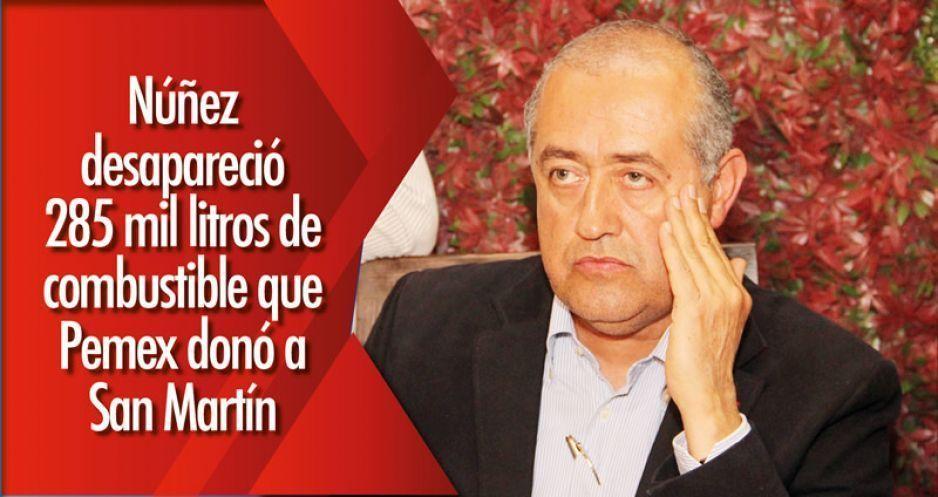 Núñez desapareció 285 mil litros de combustible que PEMEX donó a San Martín