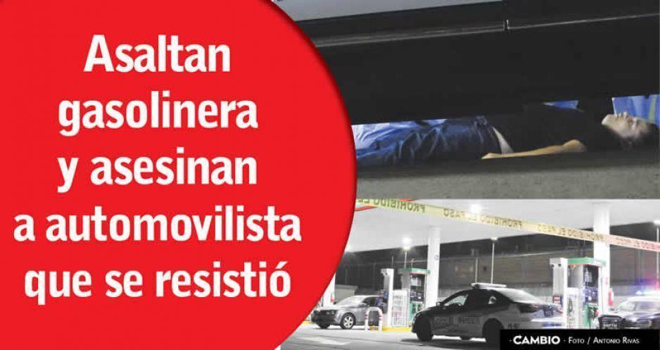 Asaltan gasolinera en Xilotzingo y asesinan a automovilista que se resistió