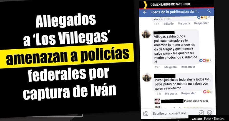 Allegados a 'Los Villegas' amenazan a policías federales por captura de Iván