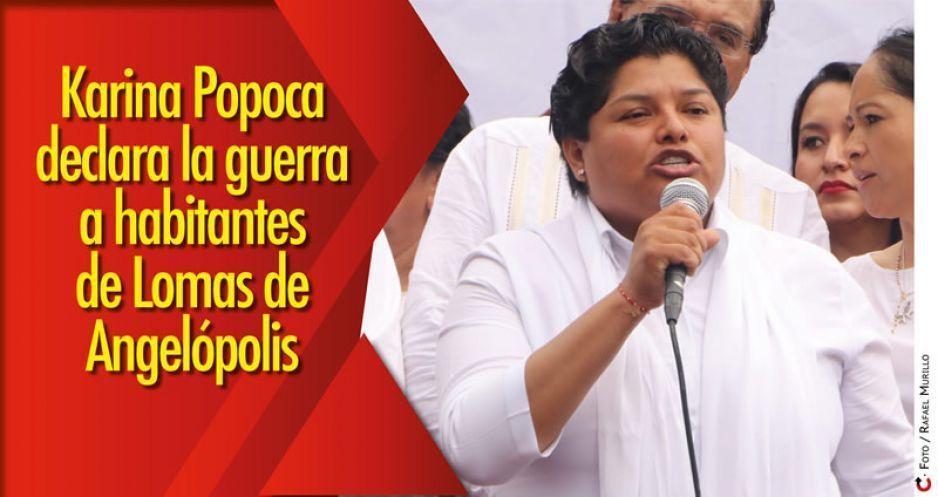 Karina Popoca declara la guerra a habitantes de Lomas de Angelópolis