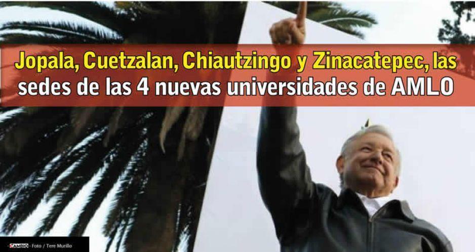 Jopala, Cuetzalan, Chiautzingo y Zinacatepec, las sedes de las 4 nuevas universidades de AMLO