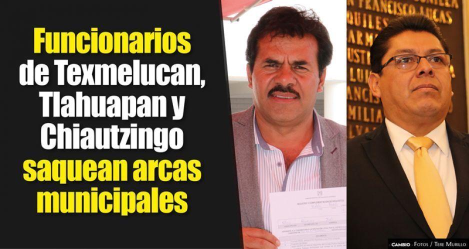 Funcionarios de Texmelucan, Tlahuapan  y Chiautzingo saquean arcas municipales