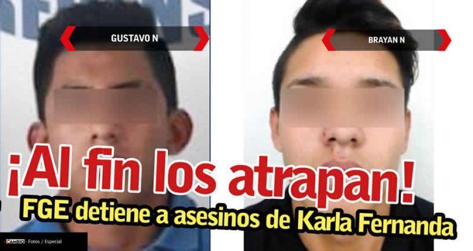 ¡Al fin los atrapan! FGE detiene a asesinos de Karla Fernanda (VIDEO)
