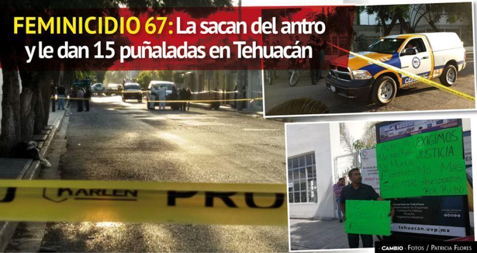 Feminicidio 67: La sacan del antro y le dan 15 puñaladas en Tehuacán