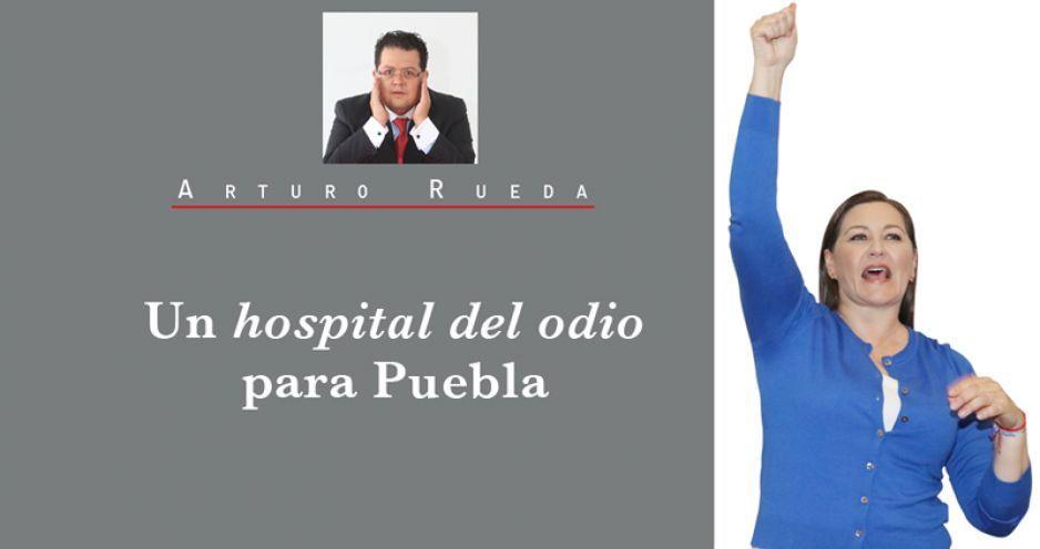 Un hospital del odio para Puebla