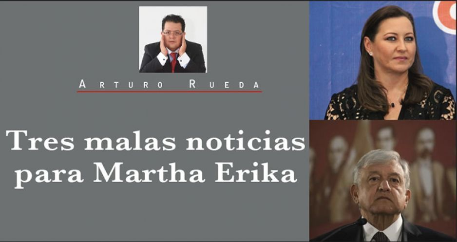 Tres malas noticias para Martha Erika