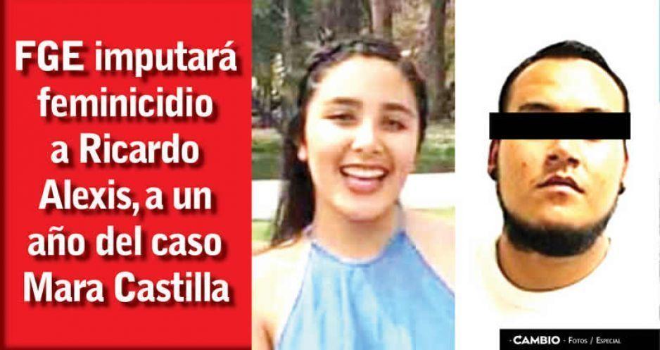 Apenas imputarán feminicidio a Ricardo Alexis, a un año del caso Mara Castilla