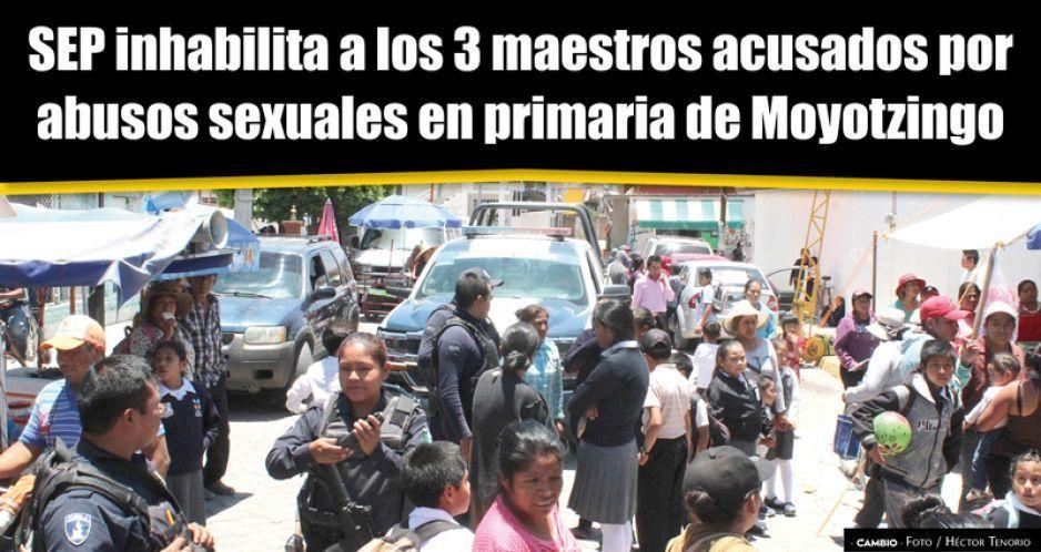 SEP cesa a los profes abusadores sexuales de Moyotzingo