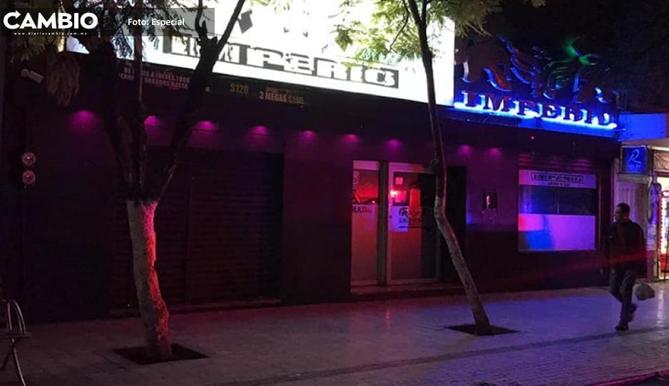 Suspenden nuevas licencias a antros tras  violación en Bar Imperio de Tehuacán