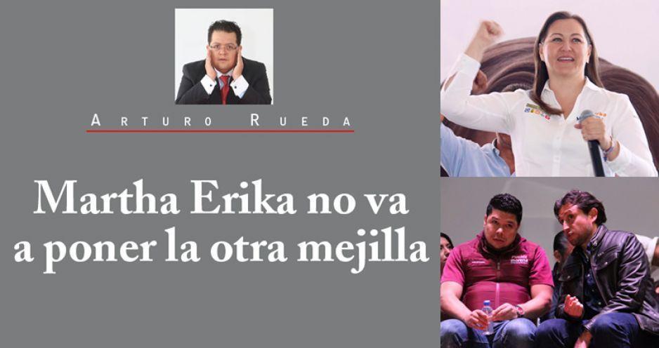 Martha Erika no va a poner la otra mejilla