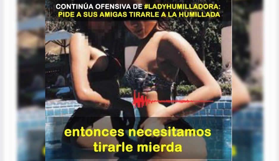Continúa ofensiva de #LadyHumilladora: pide a sus amigas tirarle 'mierda' a la humillada (AUDIO)