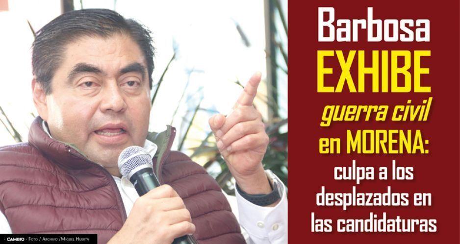 Barbosa exhibe guerra civil en MORENA: culpa a los desplazados en las candidaturas