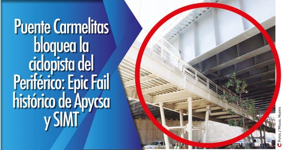 Puente Carmelitas bloquea la ciclopista del Periférico: Epic Fail histórico de Apycsa y SIMT (VIDEO)