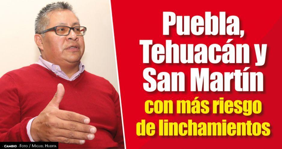 Puebla, Tehuacán y San Martín con más riesgo de linchamientos
