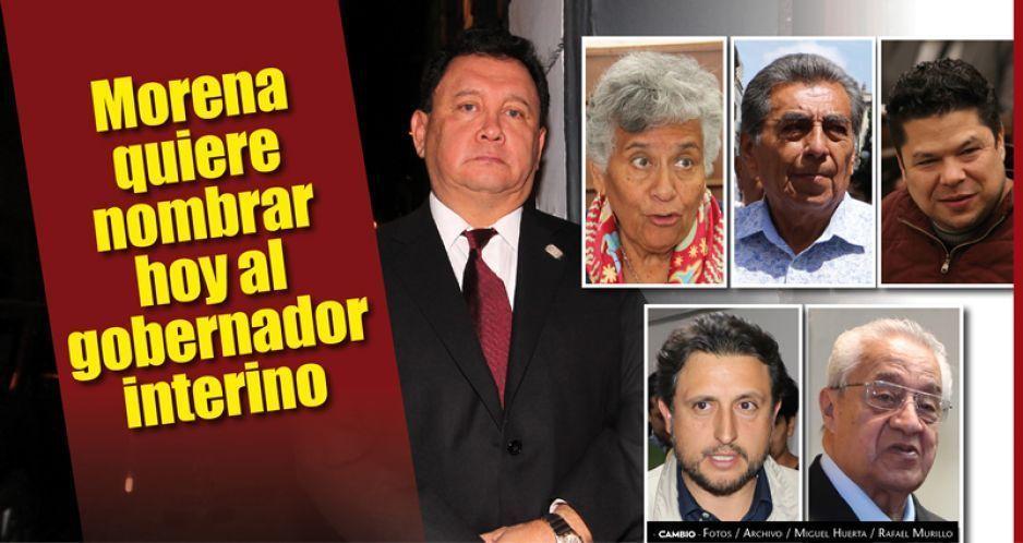 Morena quiere nombrar  hoy al gobernador interino