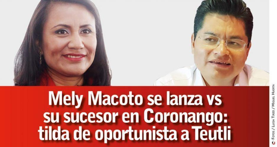 Mely Macoto se lanza vs su sucesor en Coronango: tilda de oportunista a Teutli