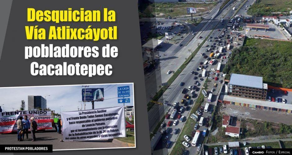 Desquician la Vía Atlixcáyotl pobladores de Cacalotepec