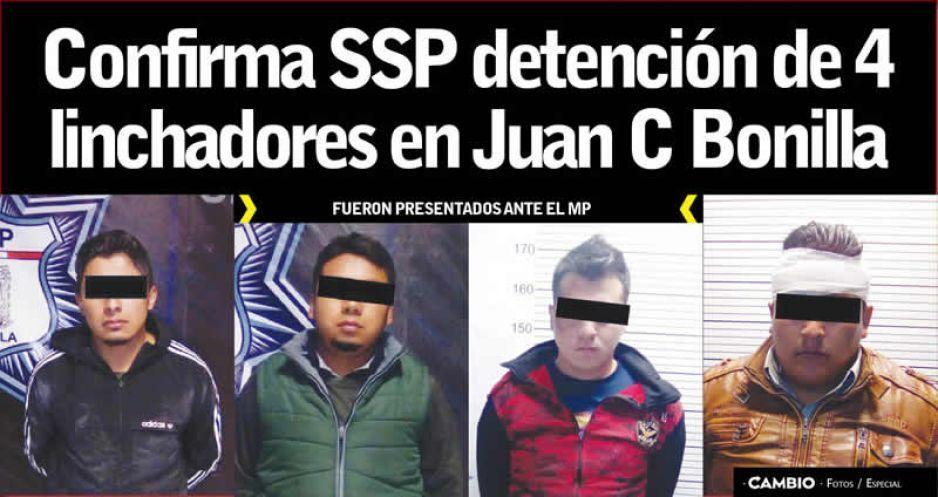 Confirma SSP detención de 4 linchadores en Juan C Bonilla