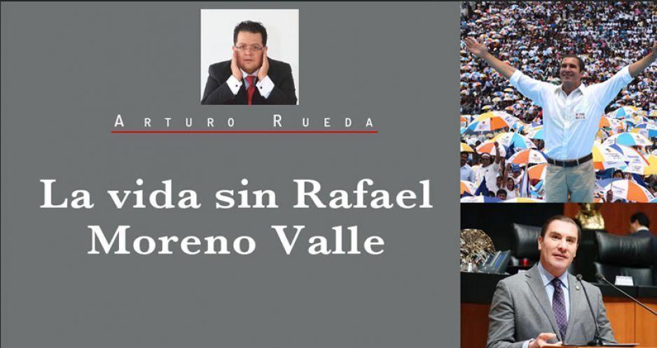 La vida sin Rafael Moreno Valle