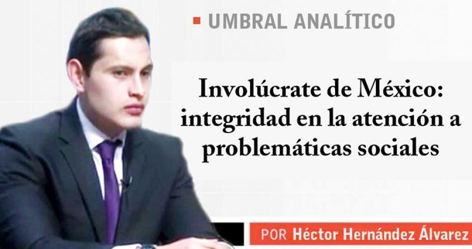 Involúcrate de México: integridad en la atención a problemáticas sociales