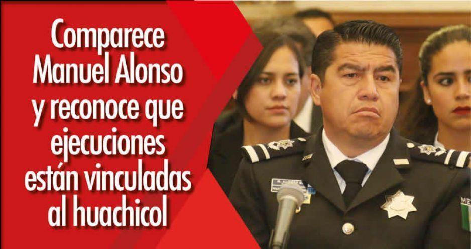Comparece Manuel Alonso y reconoce que ejecuciones están vinculadas al huachicol