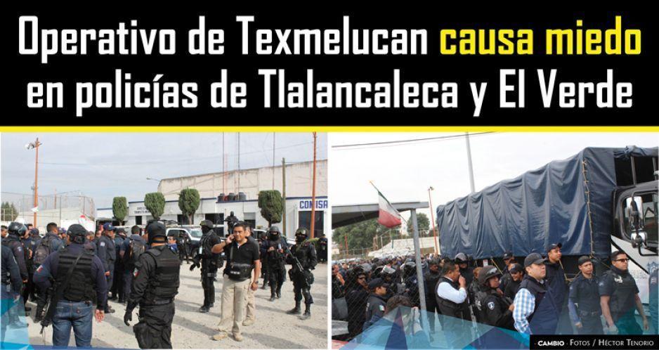 Operativo de Texmelucan causa miedo en policías de Tlalancaleca y El Verde
