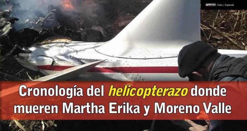 Cronología del helicopterazo donde mueren Marta Erika y Moreno Valle
