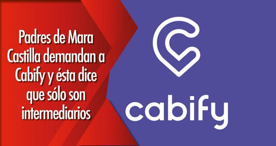 Padres de Mara Castilla demandan a Cabify y ésta dice que sólo son intermediarios