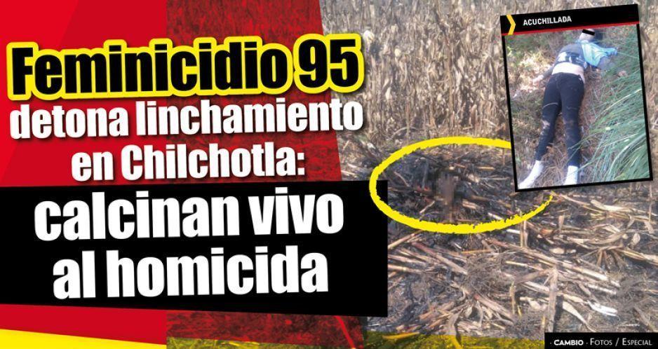 Pobladores hacen justicia por feminicidio 95:  linchan y queman vivo a asesino en Chilchotla